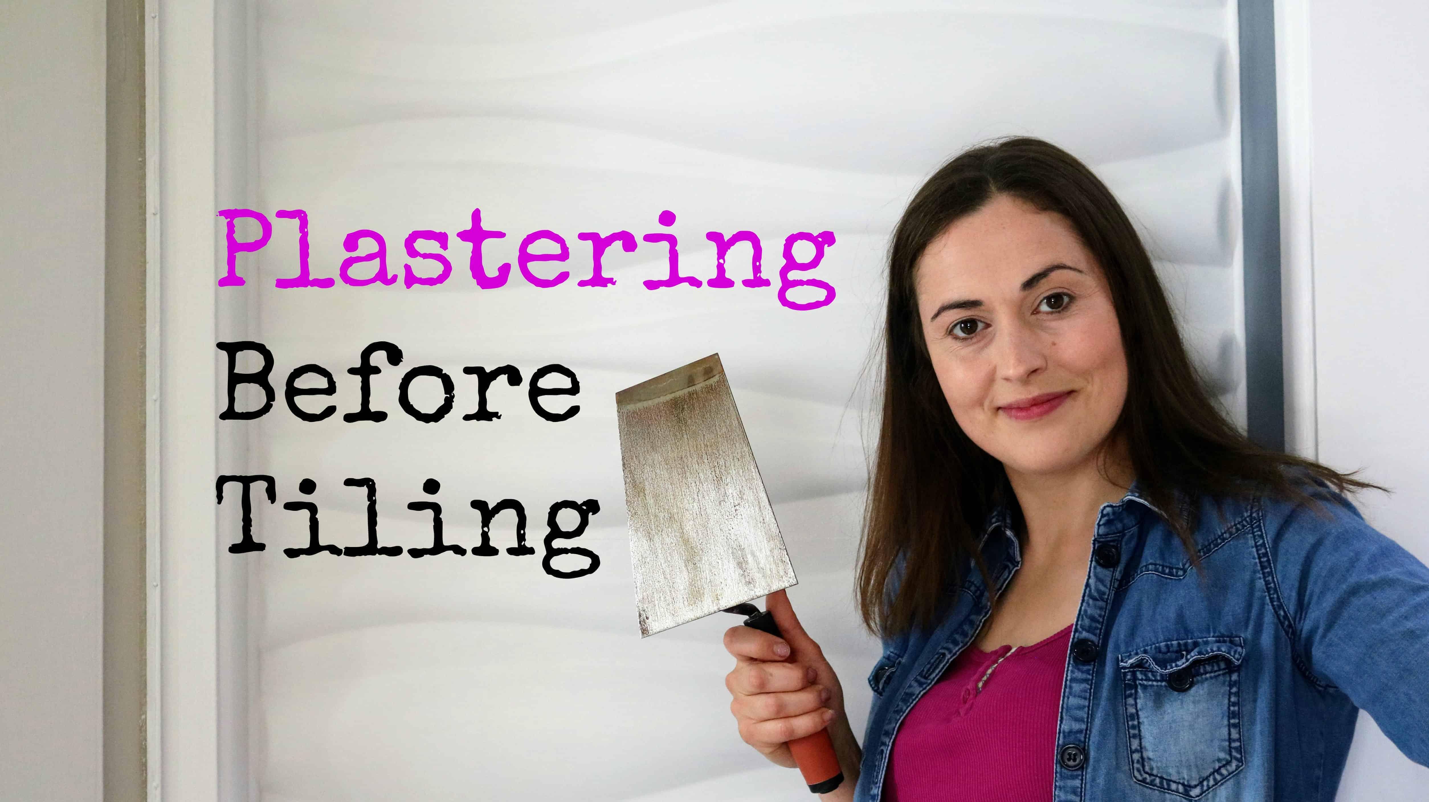 Diy Plastering Before Tiling The Carpenter S Daughter